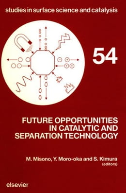 Book Future Opportunities in Catalytic and Separation Technology by Misono, M.