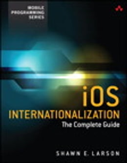 Book iOS Internationalization: The Complete Guide by Shawn E. Larson