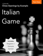 Chess Openings by Example: Italian Game by J. Schmidt