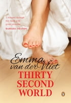 Thirty Second World by Emma van der Vliet