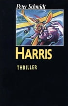 Harris: Psychothriller by Peter Schmidt