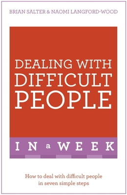 Book Dealing With Difficult People In A Week: How To Deal With Difficult People In Seven Simple Steps by Naomi Langford-Wood
