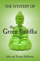 The Mystery of the Green Buddha by John Eddleston; Yvonne Eddleston