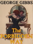 The Forbidden Way: Illustrated by George Gibbs