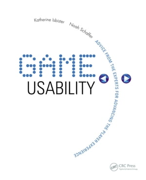 Game Usability Advancing the Player Experience