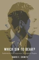 Which Sin to Bear?: Authenticity and Compromise in Langston Hughes
