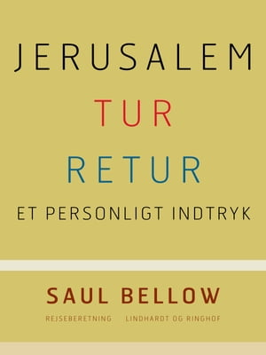 Jerusalem tur-retur by Saul Bellow