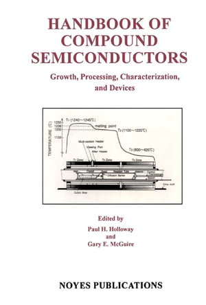 Handbook of Compound Semiconductors Growth,  Processing,  Characterization,  and Devices