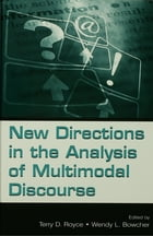 New Directions in the Analysis of Multimodal Discourse