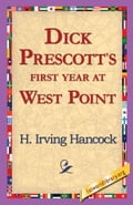 Dick Prescott's First Year at West Point ed50db88-7f5a-4744-be96-73600e8937fe