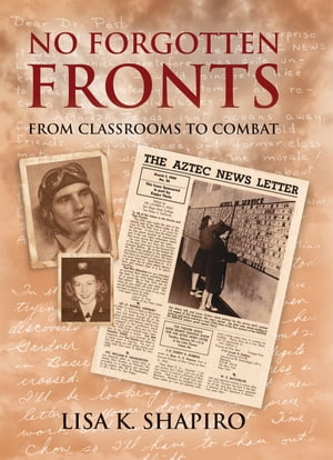 No Forgotten Fronts: From Classrooms to Combat by Lisa K. Shapiro