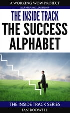 The Inside Track The Success Alphabet by Ian Rodwell