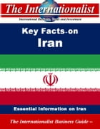 Key Facts on Iran: Essential Information on Iran by Patrick W. Nee