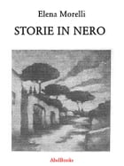 Storie in nero by Elena Morelli