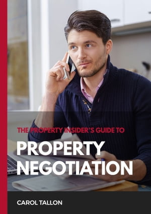 The Property Insider's Guide to Property Negotiation