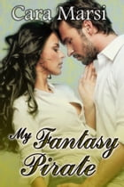 My Fantasy Pirate by Cara Marsi