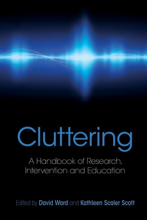 Cluttering A Handbook of Research,  Intervention and Education