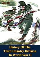 History Of The Third Infantry Division In World War II, Vol. III by Lt. Donald G. Taggart