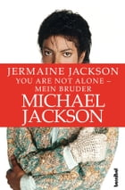 You are not alone - Mein Bruder Michael Jackson by Jermaine Jackson