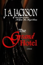 The Grand Hotel by J. A. Jackson