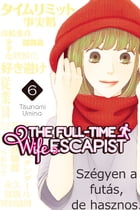 The Full-Time Wife Escapist: Volume 6 by Tsunami Umino