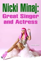 Nicki Minaj: Great Singer and Actress by Jason White