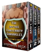 The Justice Fraternity Chronicles Box Set by Stephanie Beck