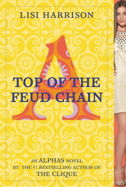 Book Top of the Feud Chain by Lisi Harrison