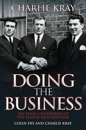 Doing the Business by Charlie Kray