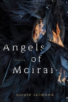 Angels of Moirai (Book One) by Nicole Salmond