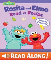 Rosita and Elmo Read a Recipe (Sesame Street Series)