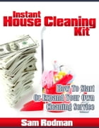 Instant House Cleaning Kit by Sam Rodman