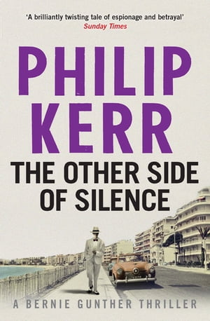 The Other Side of Silence Bernie Gunther Thriller 11