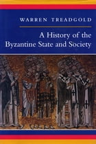 A History of the Byzantine State and Society by Warren Treadgold