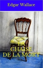 La Chaise de la Mort by Edgar WALLACE