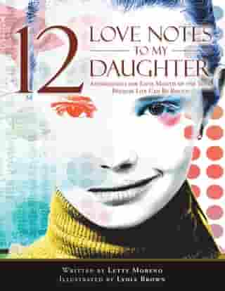 12 Love Notes to My Daughter: Affirmations for Each Month of the Year, Because Life Can Be Rough