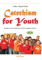 Catechism for Youth by Carlos Miguel Buela
