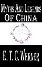 Myths and Legends of China by E. T. C. Werner