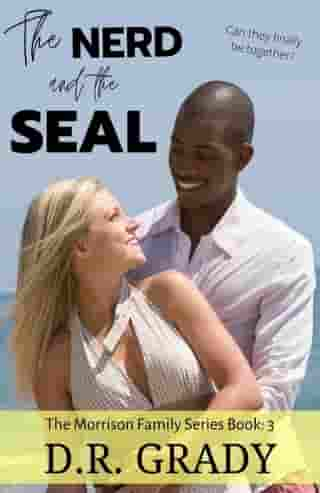 The Nerd and the SEAL by D.R. Grady