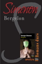 Bergelon: Romans durs by Georges SIMENON