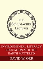 Environmental Literacy: Education as if the Earth Mattered by David W. Orr