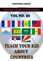 Teach Your Kids About Countries-vol 20 by Zhingoora Books