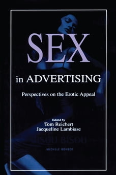 Sex in Advertising: Perspectives on the Erotic Appeal
