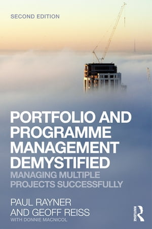 Portfolio and Programme Management Demystified Managing Multiple Projects Successfully