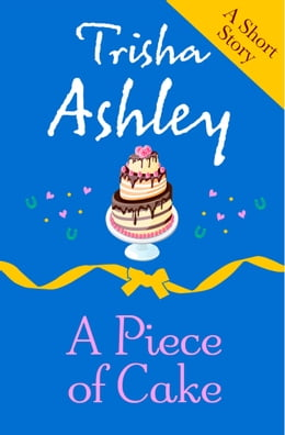 Book A PIECE OF CAKE by Trisha Ashley