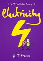 The Wonderful Story of Electricity by A J Neeson