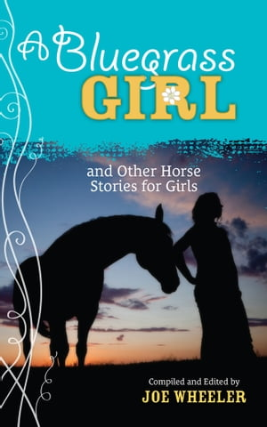 A Bluegrass Girl: And Other Horse Stories for Girls by Joe Wheeler