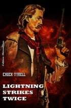Lightning Strikes Twice by Chuck Tyrell