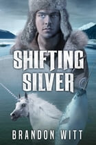 Shifting Silver by Brandon Witt
