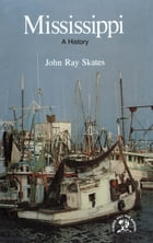 Mississippi: A Bicentennial History (States and the Nation) by John Ray Skates